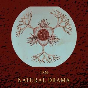 Deltantera: TRM - Natural drama