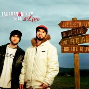 Deltantera: Talisman y Nokley - One life to live