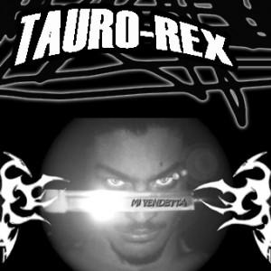 Deltantera: Tauro Rex - Mi Vendetta