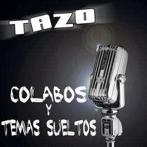 Deltantera: Tazo - Colabos y temas sueltos