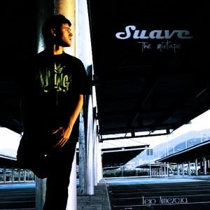 Deltantera: Tejo Amezcua - Suave the mixtape