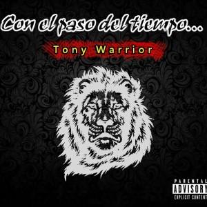 Deltantera: Tony Warrior - Con el paso del tiempo