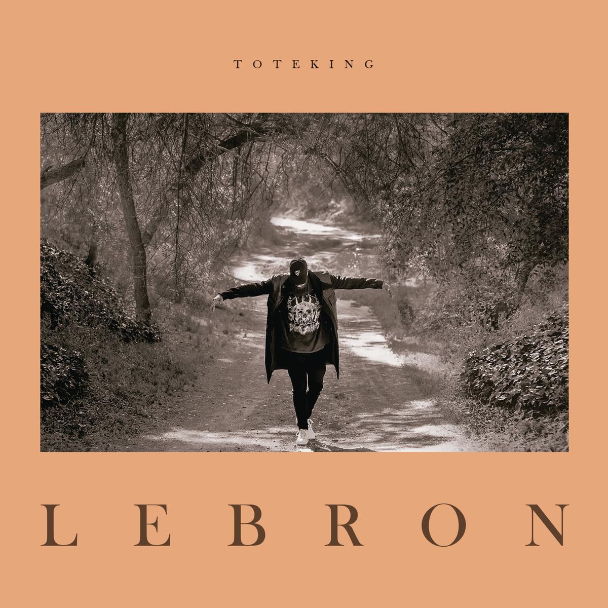 Toteking - Lebron (Ficha con tracklist)