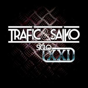 Deltantera: Trafic y Saiko - Siglo XXI