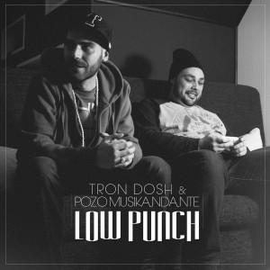 Deltantera: Tron Dosh y Pozo Musikandante - Low punch