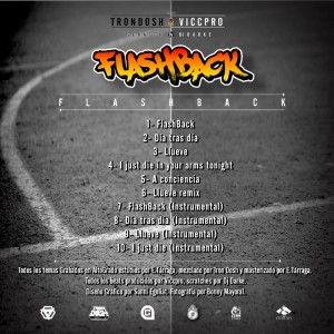 Trasera: Tron Dosh y Vicc Pro - Flashback