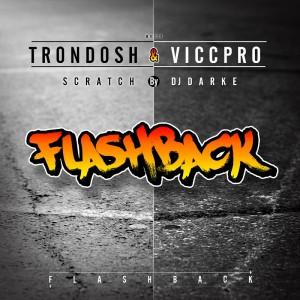 Deltantera: Tron Dosh y Vicc Pro - Flashback