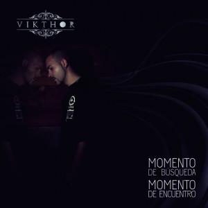 Deltantera: Vikthor - Momento de búsqueda, momento de encuentro