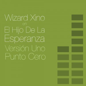 Deltantera: W.Xino - Elhijo de la esperanza versión uno punto cero