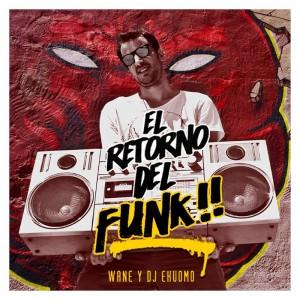 Deltantera: Wane y Dj Ekuomo - El retorno del funk
