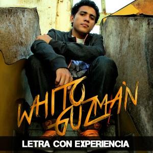 Deltantera: Whito Guzman - Letra Con Experiencia