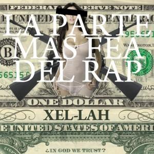 Deltantera: Xel-lah - La parte más fea del rap Vol. 1