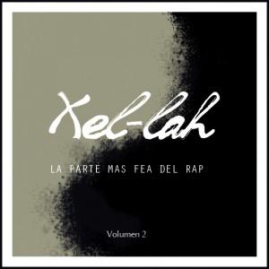 Deltantera: Xel-lah - La parte más fea del rap Vol. 2