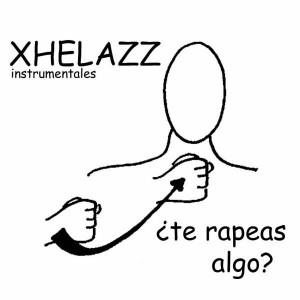 Deltantera: Xhelazz - ¿Te rapeas algo? 1 (Instrumentales)