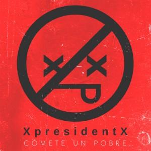 Deltantera: XpresidentX - Cómete un pobre