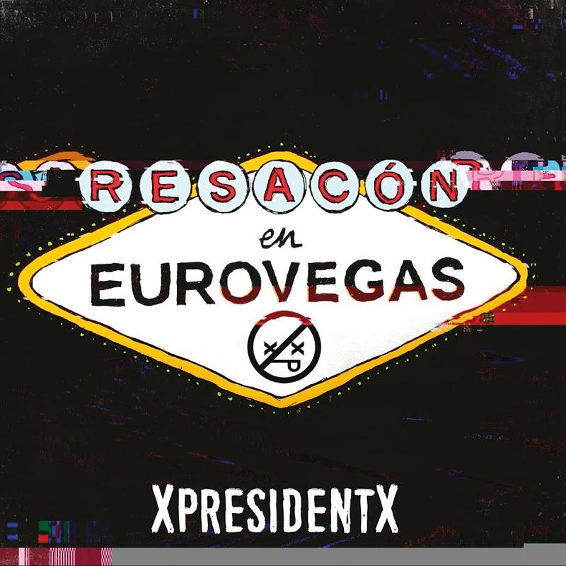 XpresidentX - Resacón en Eurovegas