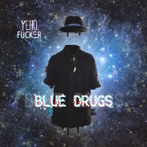 Deltantera: Yeho fucker - Blue drugs