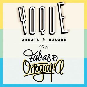 Deltantera: Yoque, Abeats y Dj Sobe - Faltas de ortografía