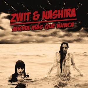 Deltantera: Zwit y Nashira - Ahora más que nunca