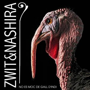 Deltantera: Zwit y Nashira - No es moc de gall d indi