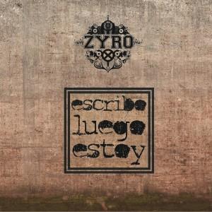 Deltantera: Zyro - Escribo luego estoy