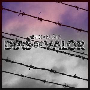 Deltantera: aiSHO y Nuñez - Días de valor