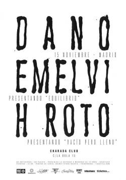 Dano, Emelvi y H Roto en Madrid