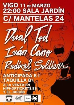 Dual TOD, Iván Cano y Radikal soldiers en Vigo