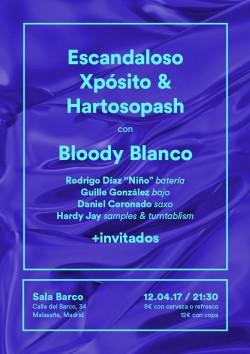 Escandaloso Xpósito, Hartosopash y Bloody blanco en Madrid