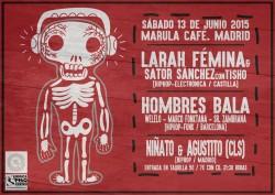 Larah Fémina, Hombres bala, Niñato, Agustito y más en Madrid