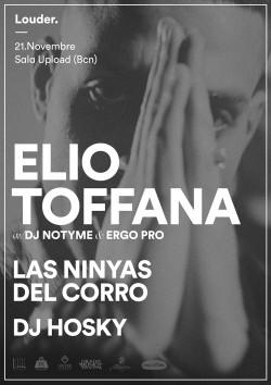 Louder presenta: Elio Toffana, Las ninyas del corro y Dj Hosky en Barcelona