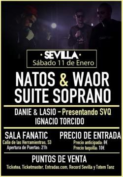 Natos, Waor, Suite Soprano, Danie y más en Sevilla