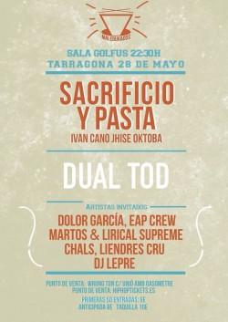 Sacrificio y pasta y Dual T.O.D en Tarragona