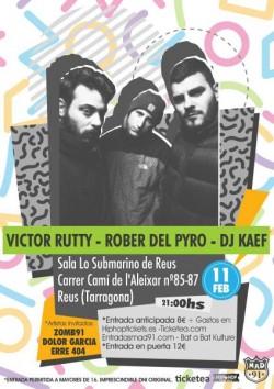 Victor Rutty, Rober del pyro y Dj Kaef en Reus